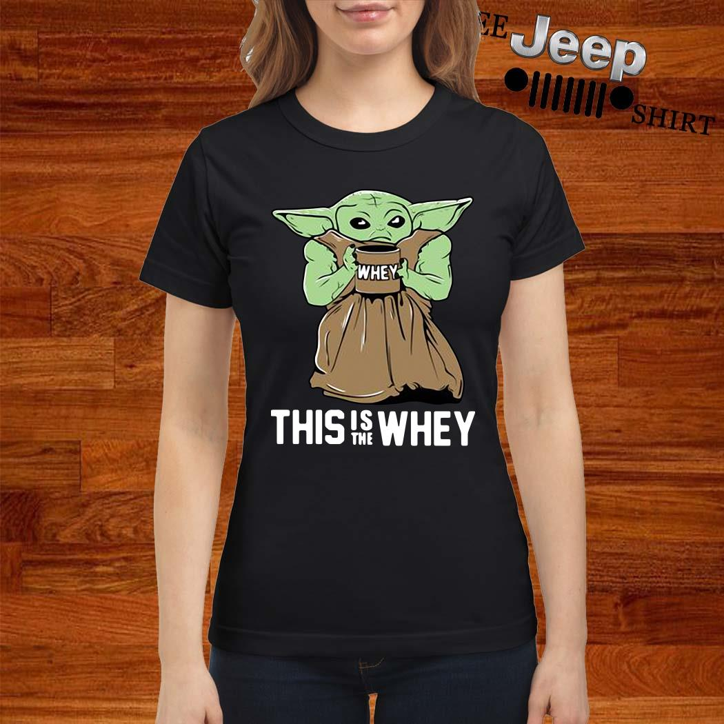 Baby Growda This Is The Whey Ladies Shirt