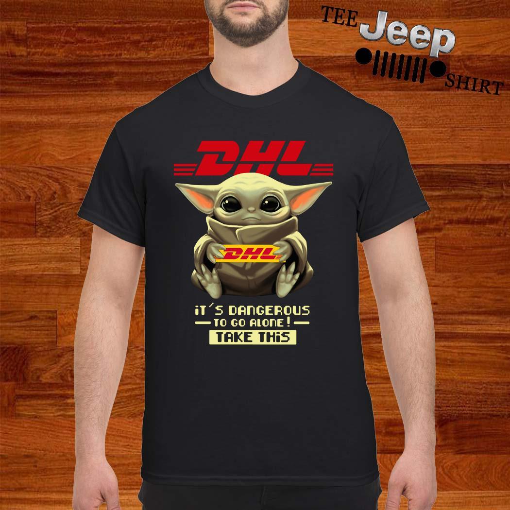 Baby Yoda Hug DHL It's Dangerous To Go Alone Take This Shirt