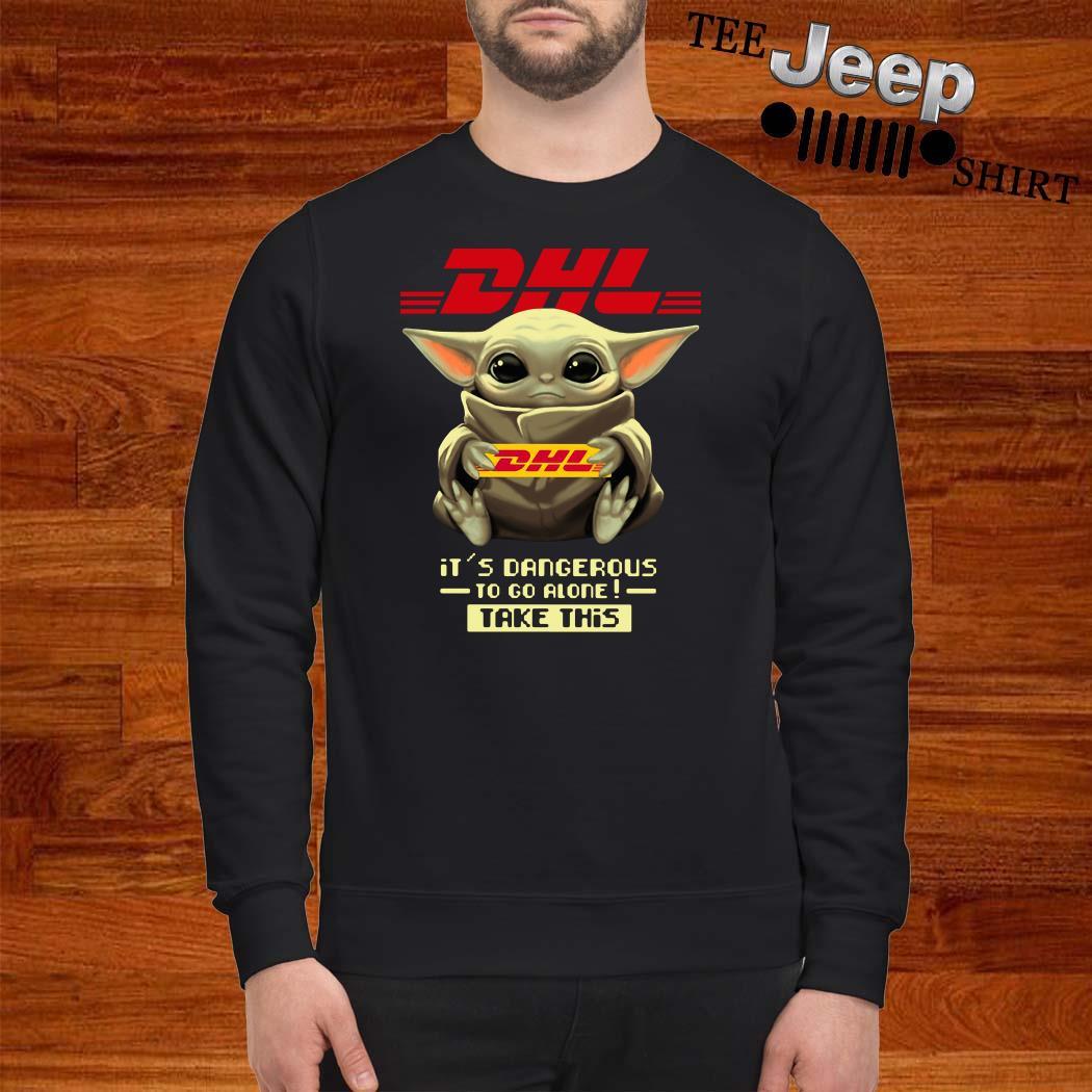 Baby Yoda Hug DHL It's Dangerous To Go Alone Take This Sweatshirt