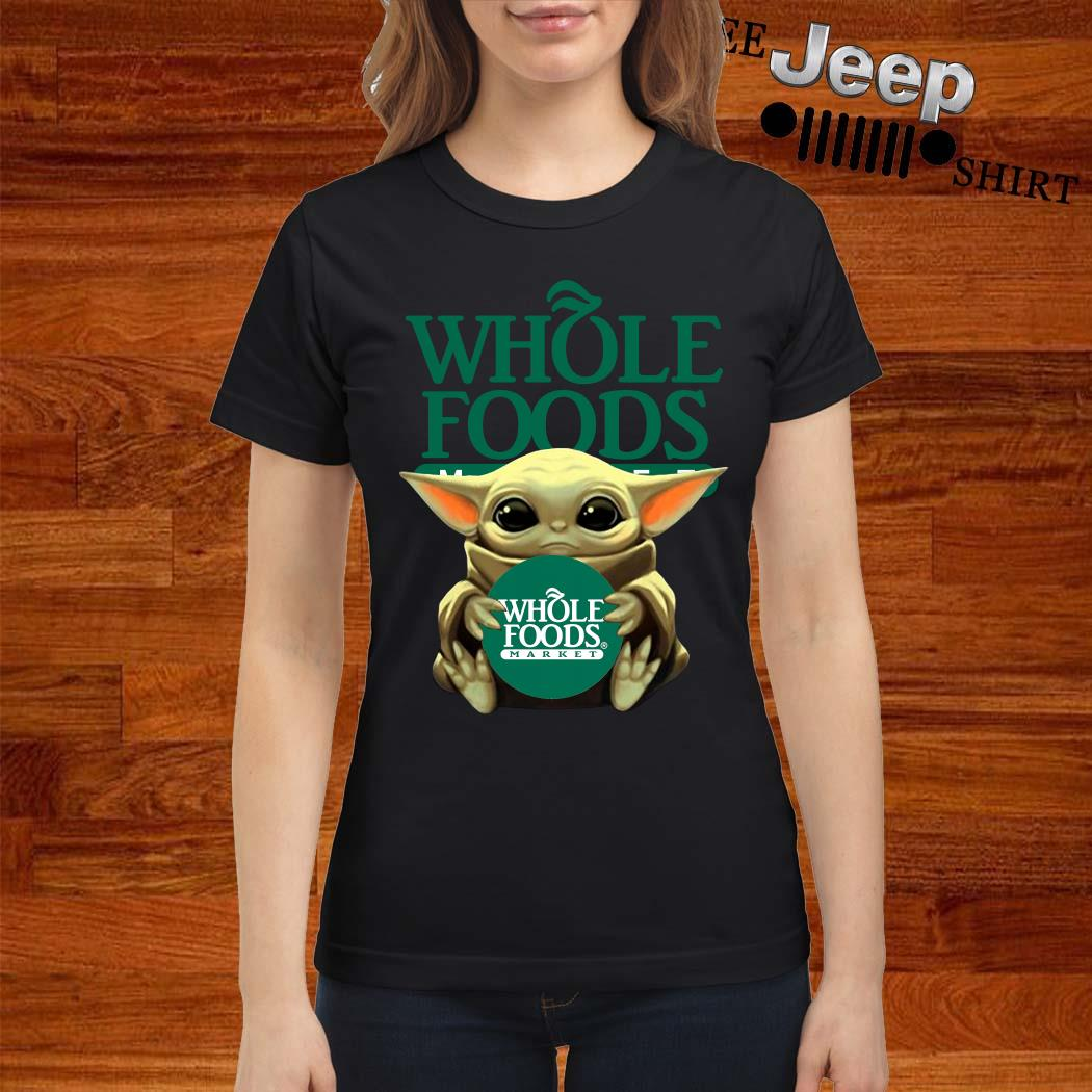 Baby Yoda Hug Whole Foods Market Ladies Shirt