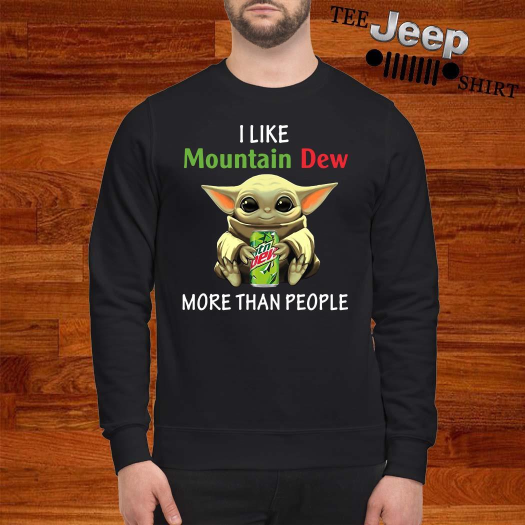 Baby Yoda I Like Mountain Dew More Than People Sweatshirt