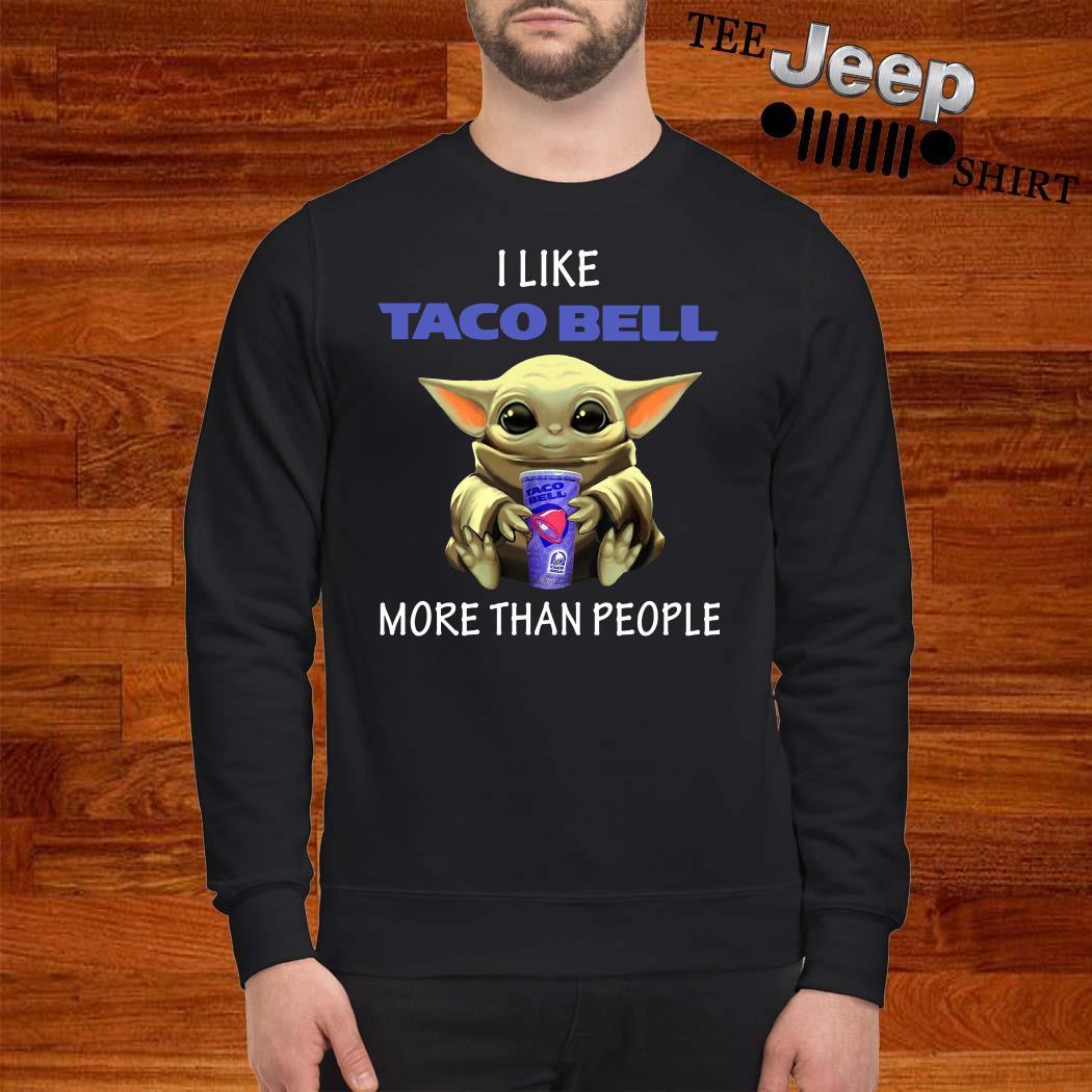 Baby Yoda I Like Taco Bell More Than People Sweatshirt