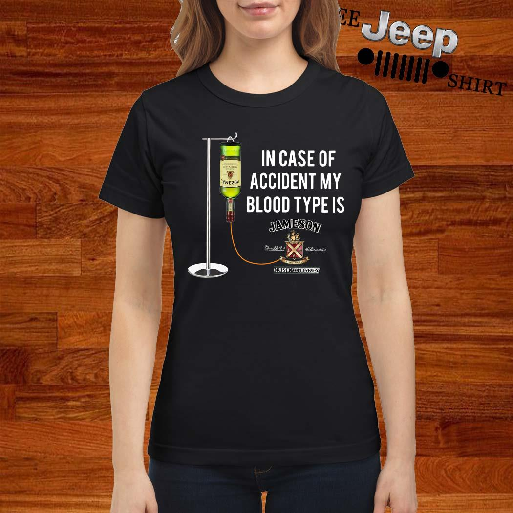 In Case Of Accident My Blood Type Is Jameson Irish Whiskey Ladies Shirt
