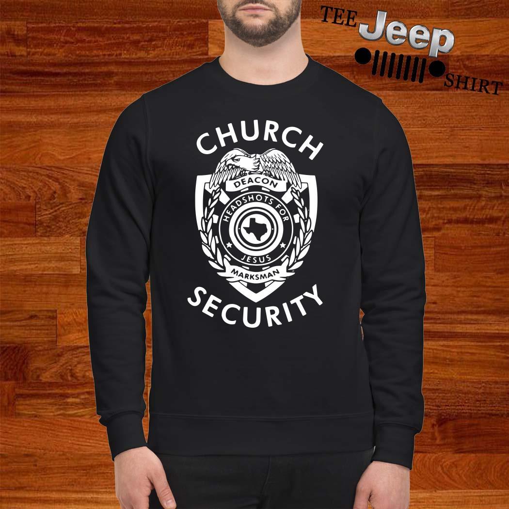 Church Deacon Headshots For Jesus Marksman Security Sweatshirt