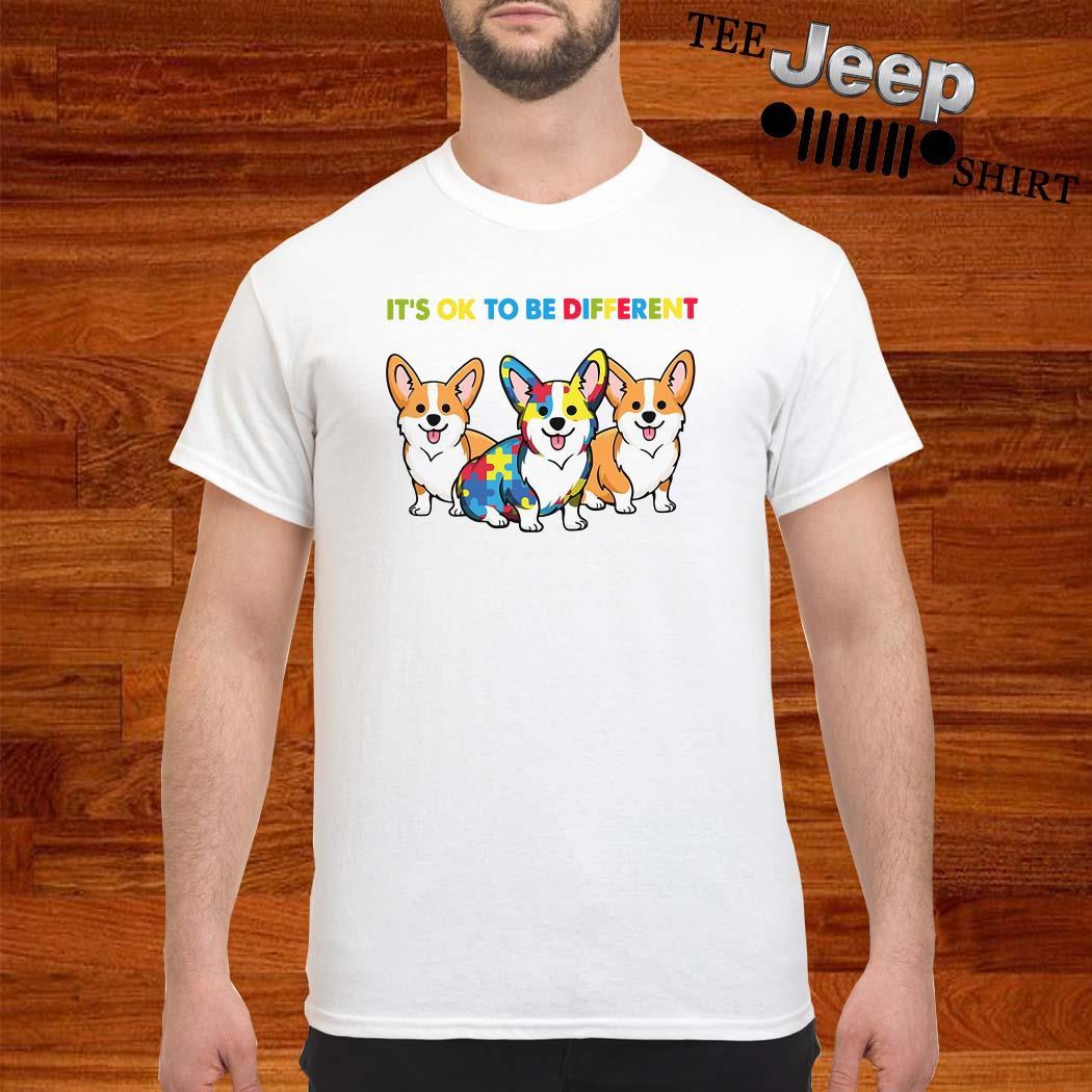 Corgi Autism It's Ok To Be Different Shirt