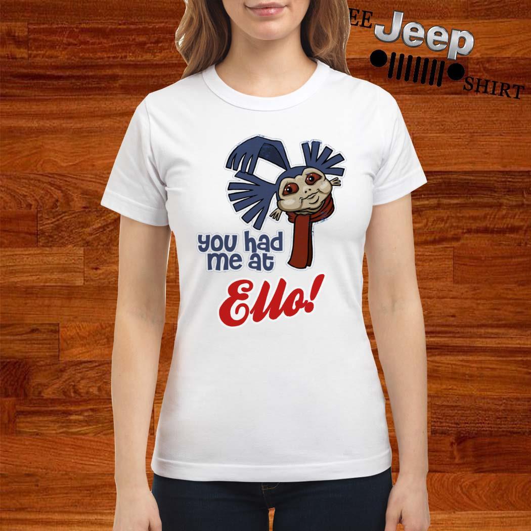 Ello Labyrinth You Had Me At Ello Ladies Shirt