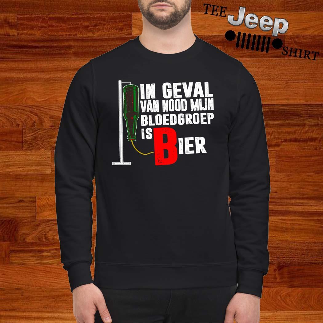 In Geval Van Nood Mijn Bloedgroep Is Bier Sweatshirt