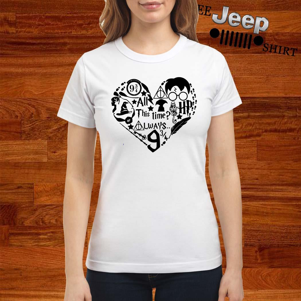 Harry Potter After All This Time Always Ladies Shirt