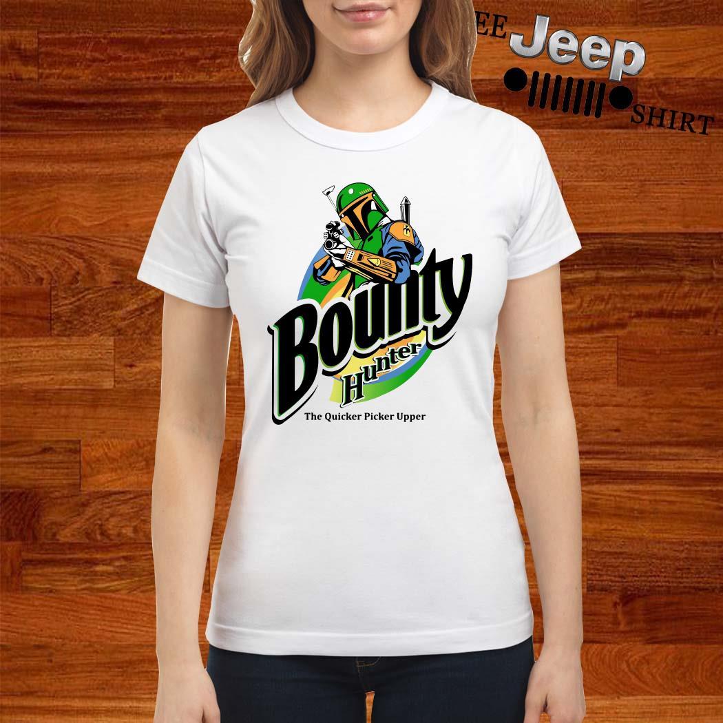 The Mandalorian Bounty Hunter The Quicker Picker Upper Ladies Shirt