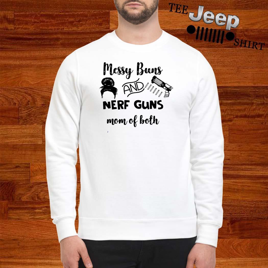 Messy Buns And Nerf Guns Mom Of Both Sweatshirt
