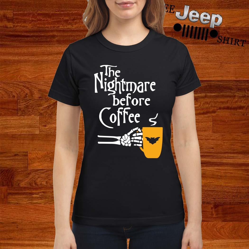The Nightmare Before Coffee Ladies Shirt