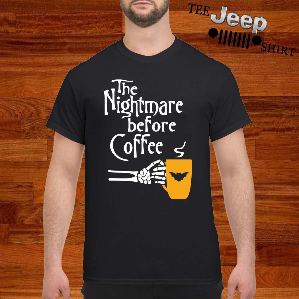The Nightmare Before Coffee Shirt
