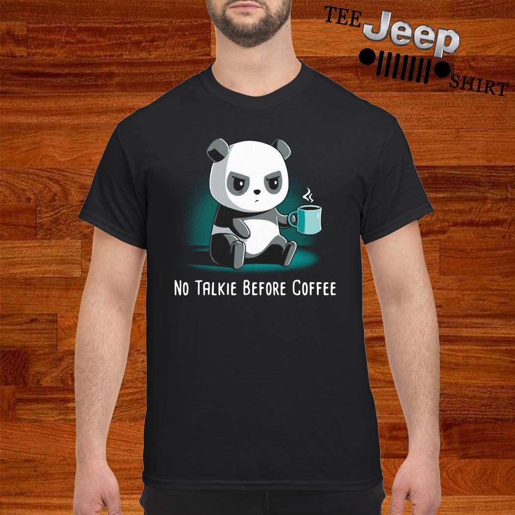 Panda No Talkie Before Coffee Shirt