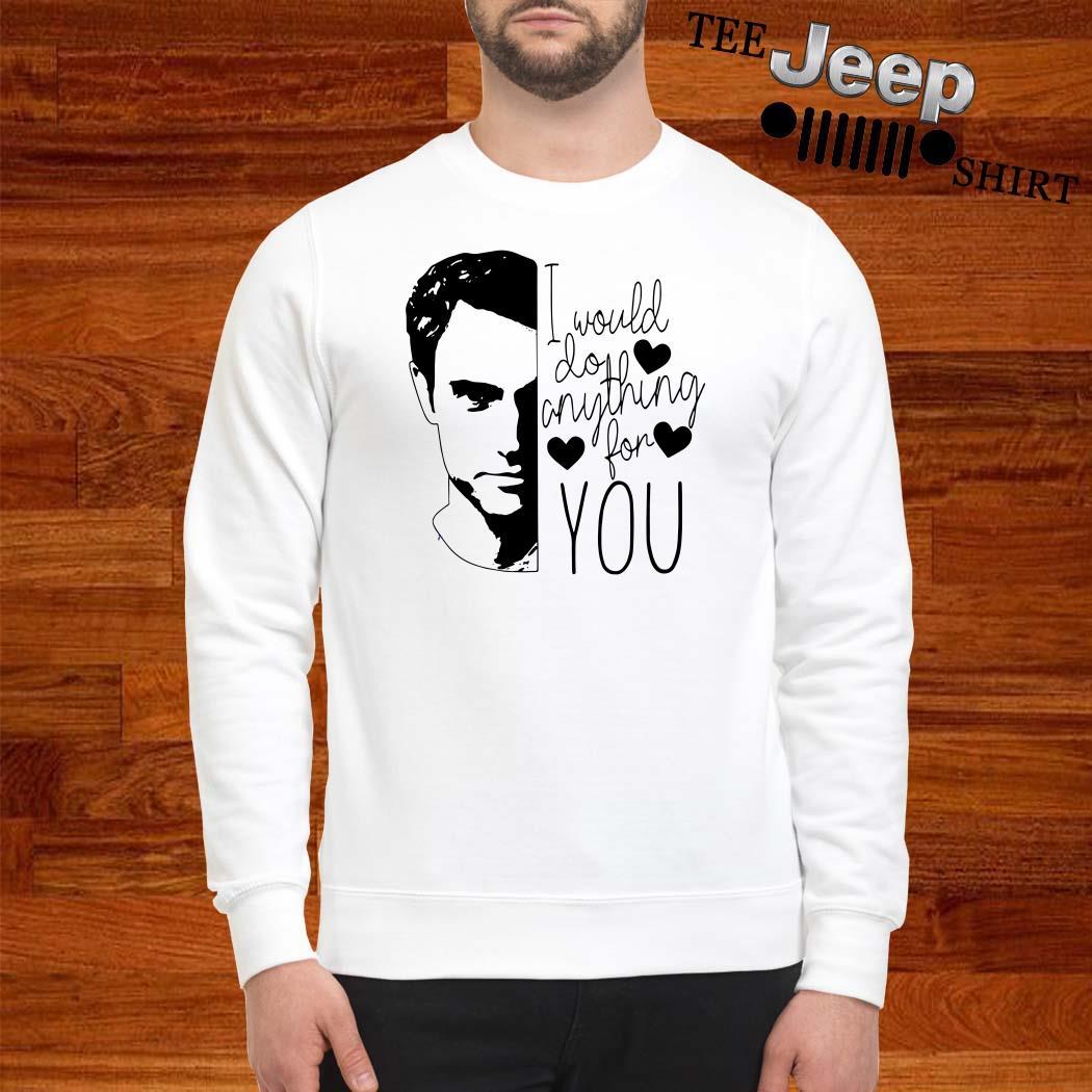 Penn Badgley I Would Do Anything For You Sweatshirt