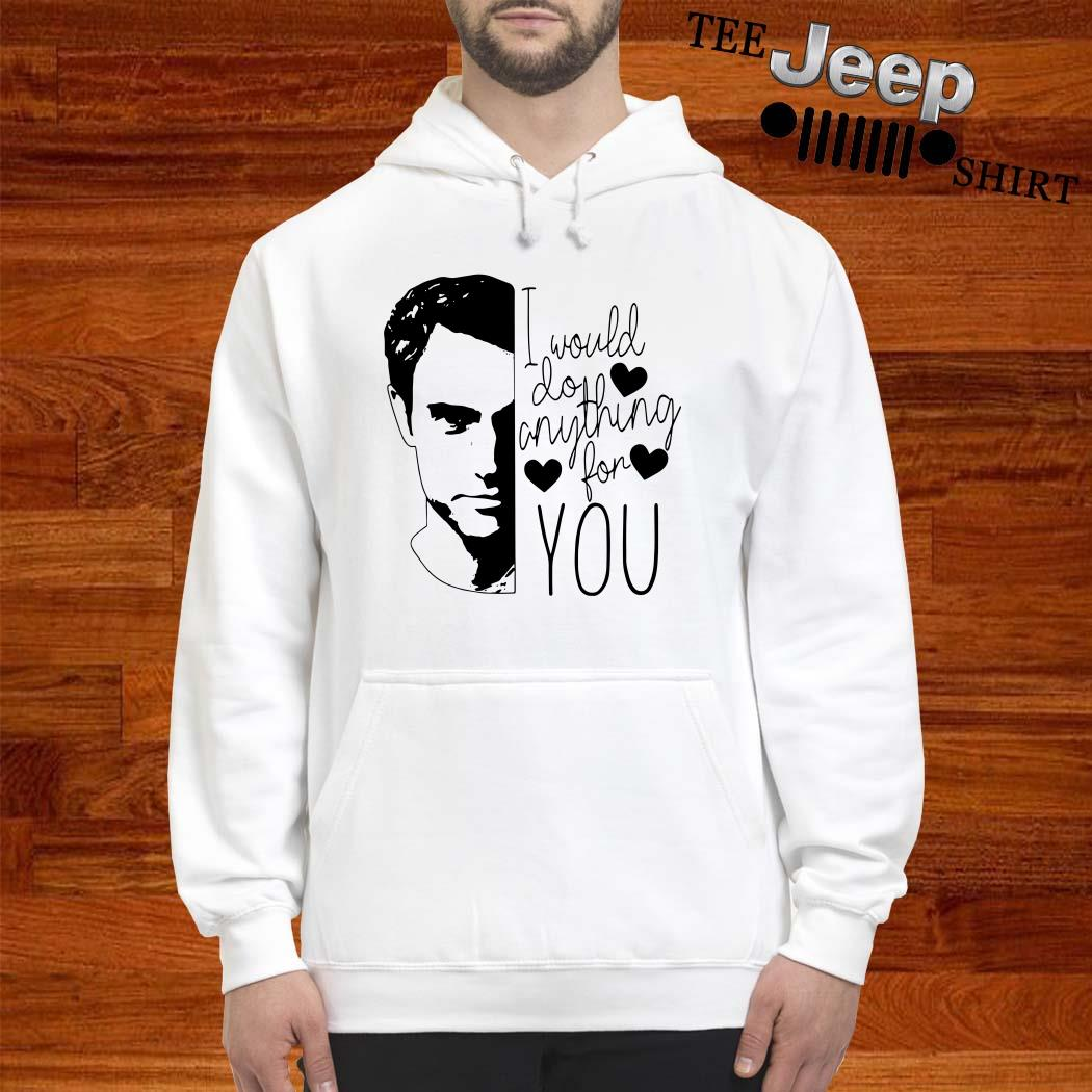 Penn Badgley I Would Do Anything For You Hoodie