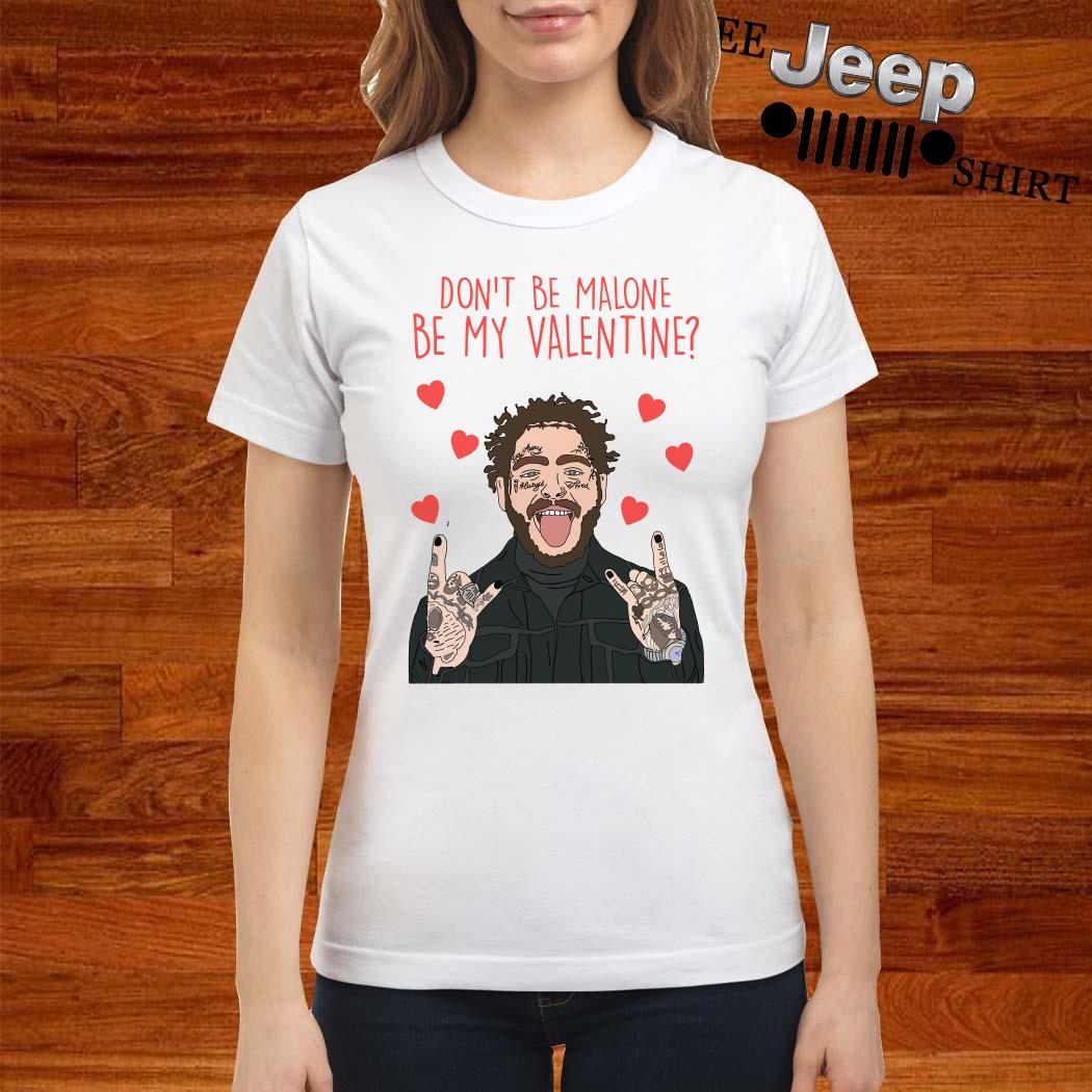 Post Malone Don't Be Malone Be My Valentine Ladies Shirt