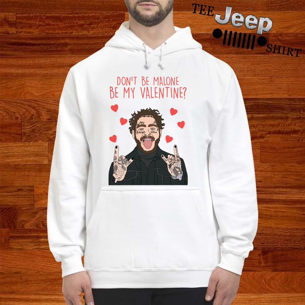 Post Malone Don't Be Malone Be My Valentine Hoodie