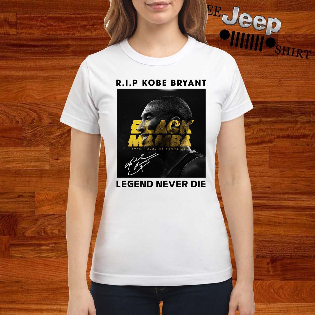 RIP Kobe Bryant Black Mamba Legend Never Die Signature Ladies Shirt