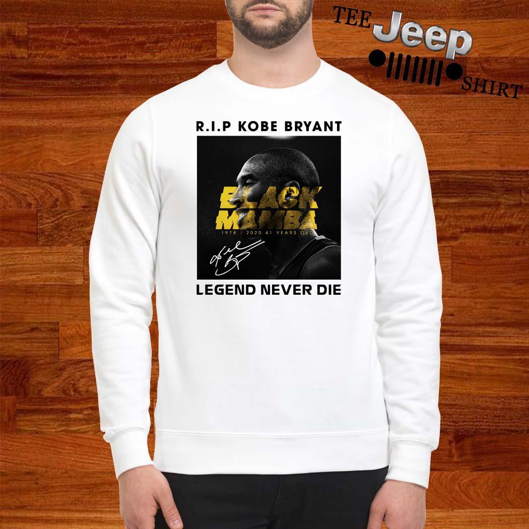 RIP Kobe Bryant Black Mamba Legend Never Die Signature Sweatshirt