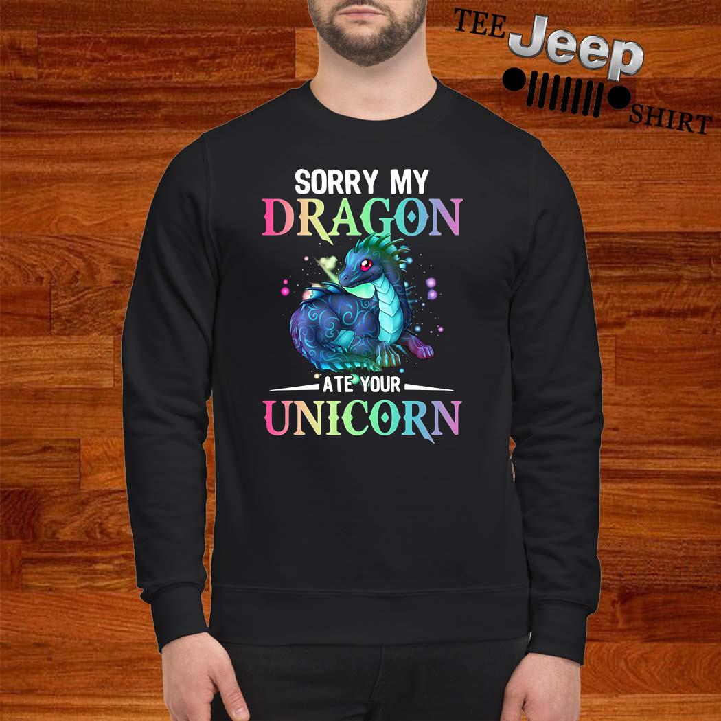 Sorry My Dragon Ate Your Unicorn Sweatshirt