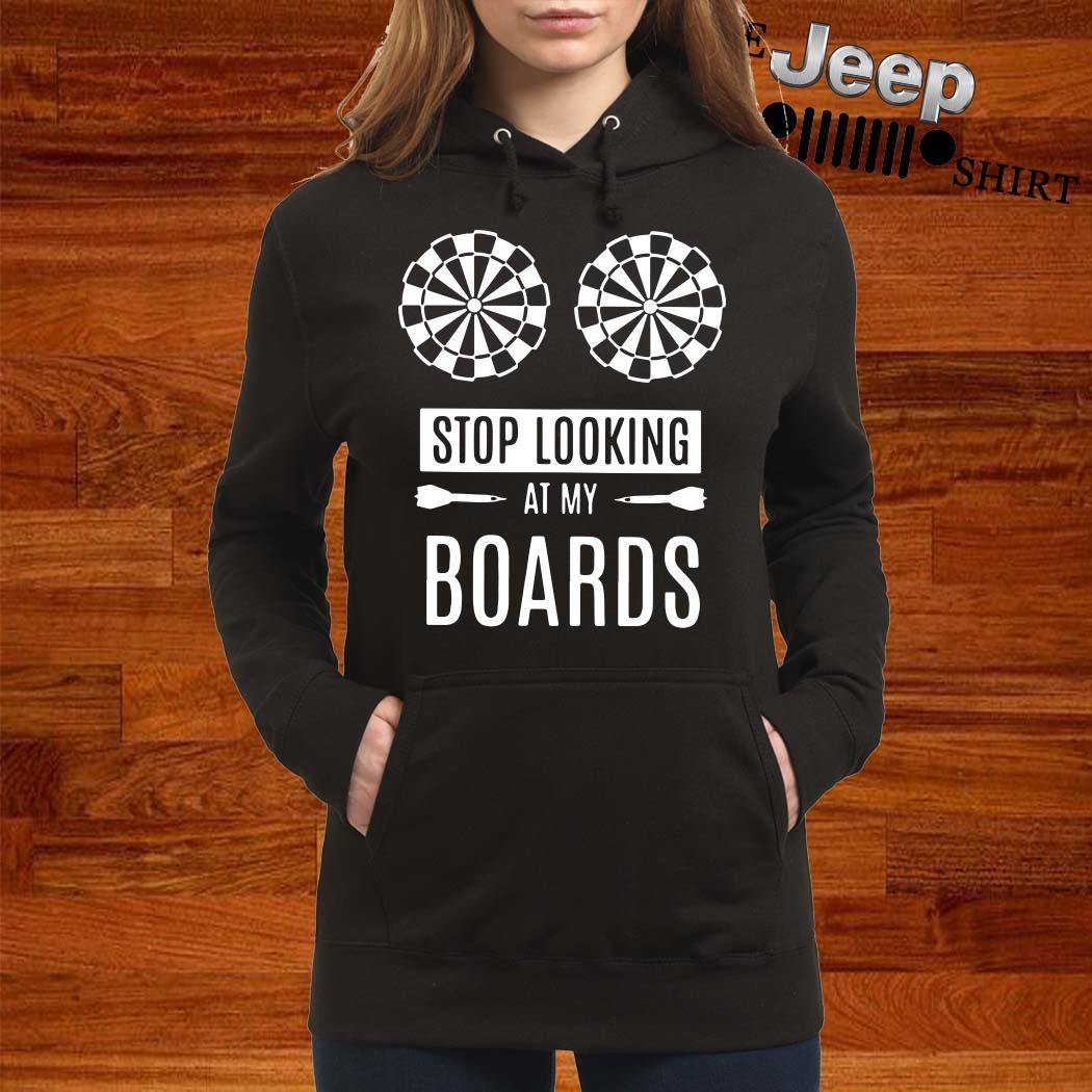 Stop Looking At My Boards Hoodie
