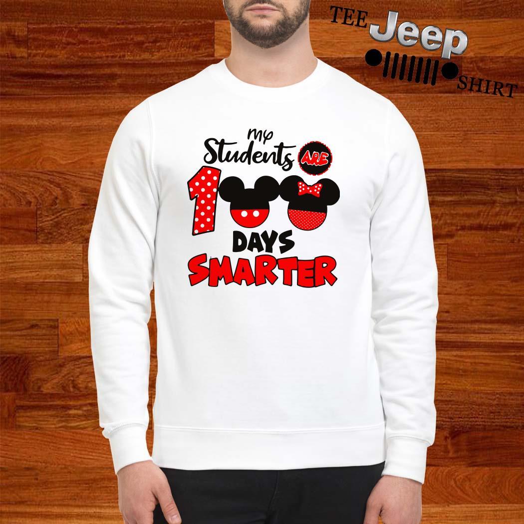 My Students Are 100 Days Smarter Mickey Sweatshirt
