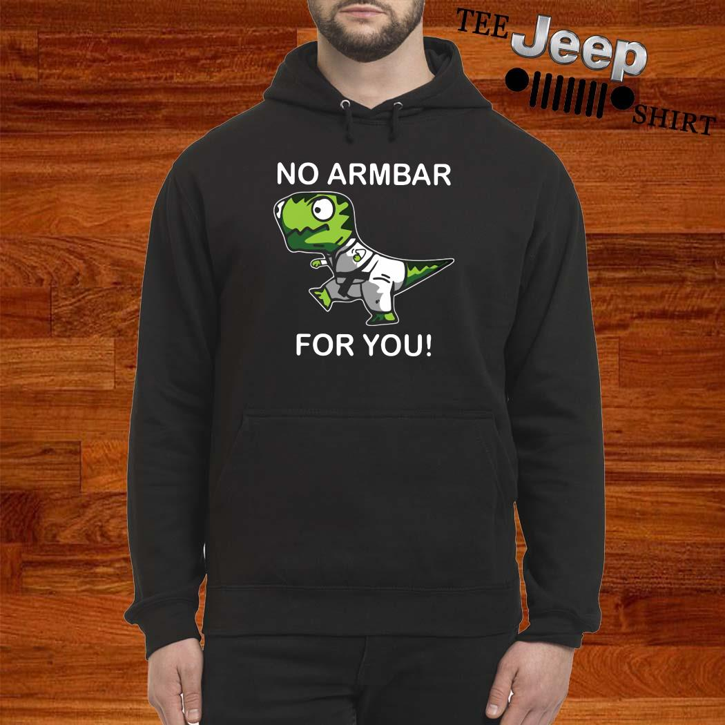 T Rex No Armbar For You Hoodie