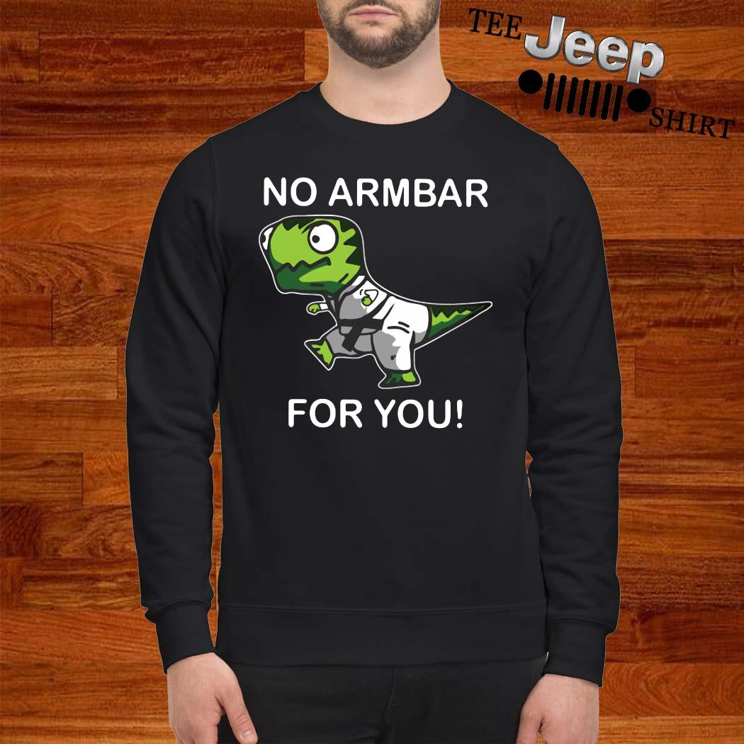 T Rex No Armbar For You Sweater