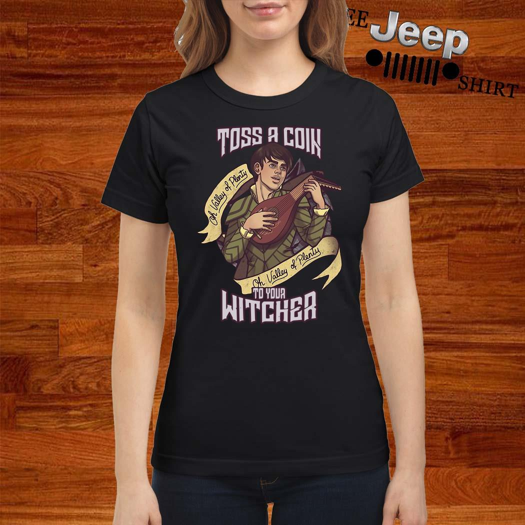 Toss A Coin To Your Witcher Ladies Shirt