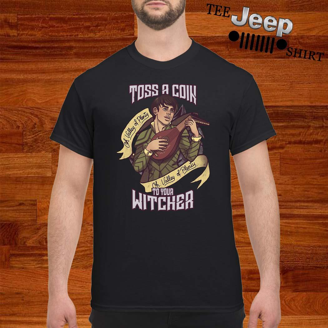 Toss A Coin To Your Witcher Shirt