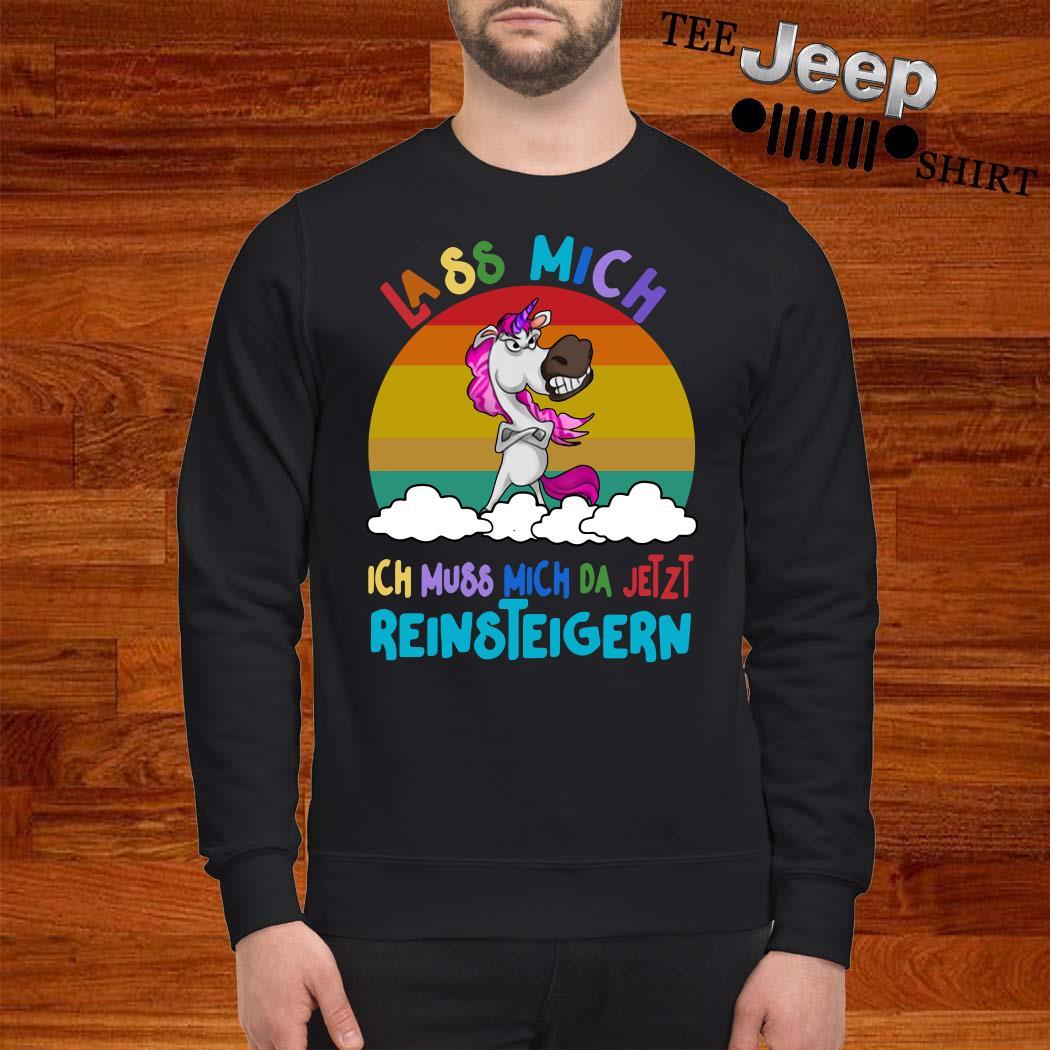 Unicorn Lass Mich Ich Muss Mich Da Jetzt Reinsteigern Vintage Sweatshirt