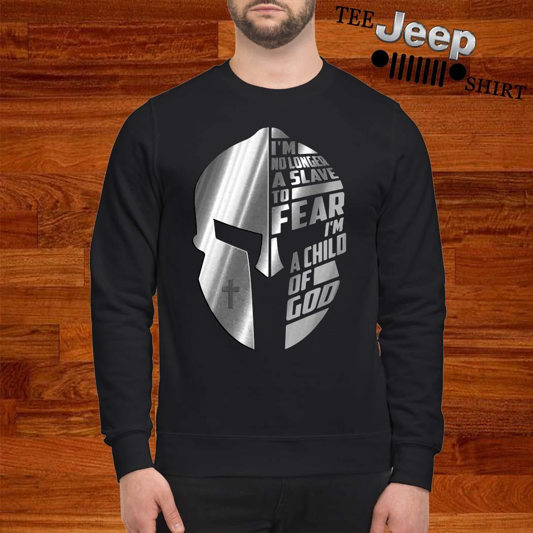 Warrior I'm No Longer A Slave To Fear I'm A Child Of God Sweater