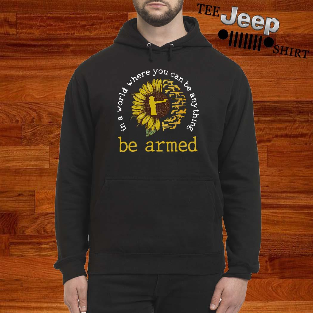 In A World Where You Can Be Anything Be Armed Sunflower Hoodie