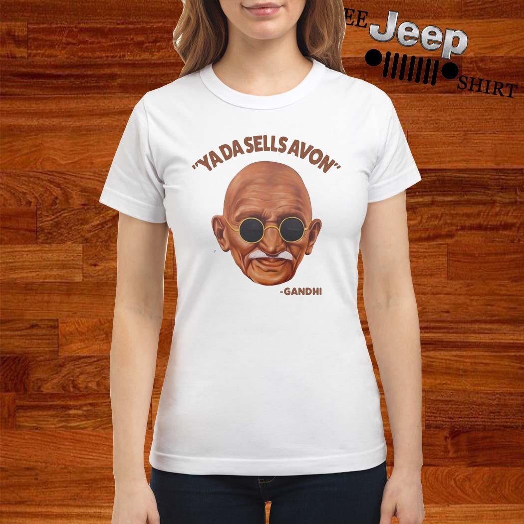 Ya Da Sells Avon Gandhi Ladies Shirt