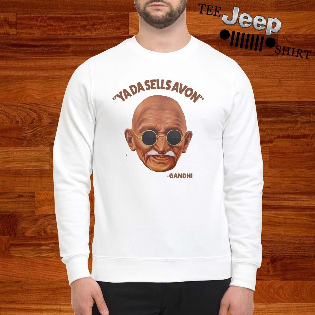 Ya Da Sells Avon Gandhi Sweatshirt
