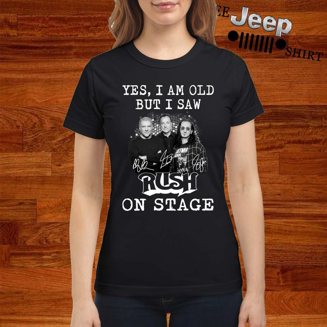 Yes I Am Old But I Saw Rush On Stage Signature Ladies Shirt