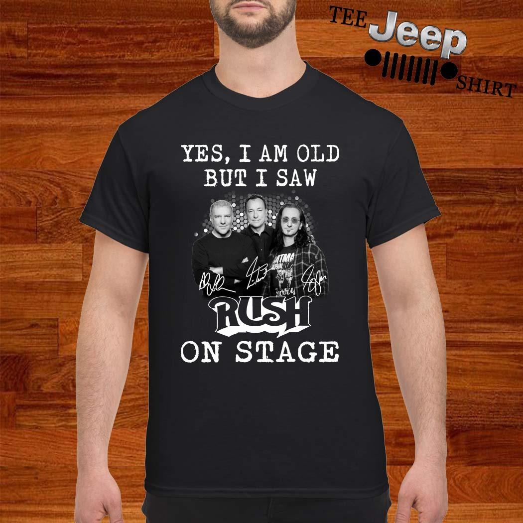 Yes I Am Old But I Saw Rush On Stage Signature Shirt