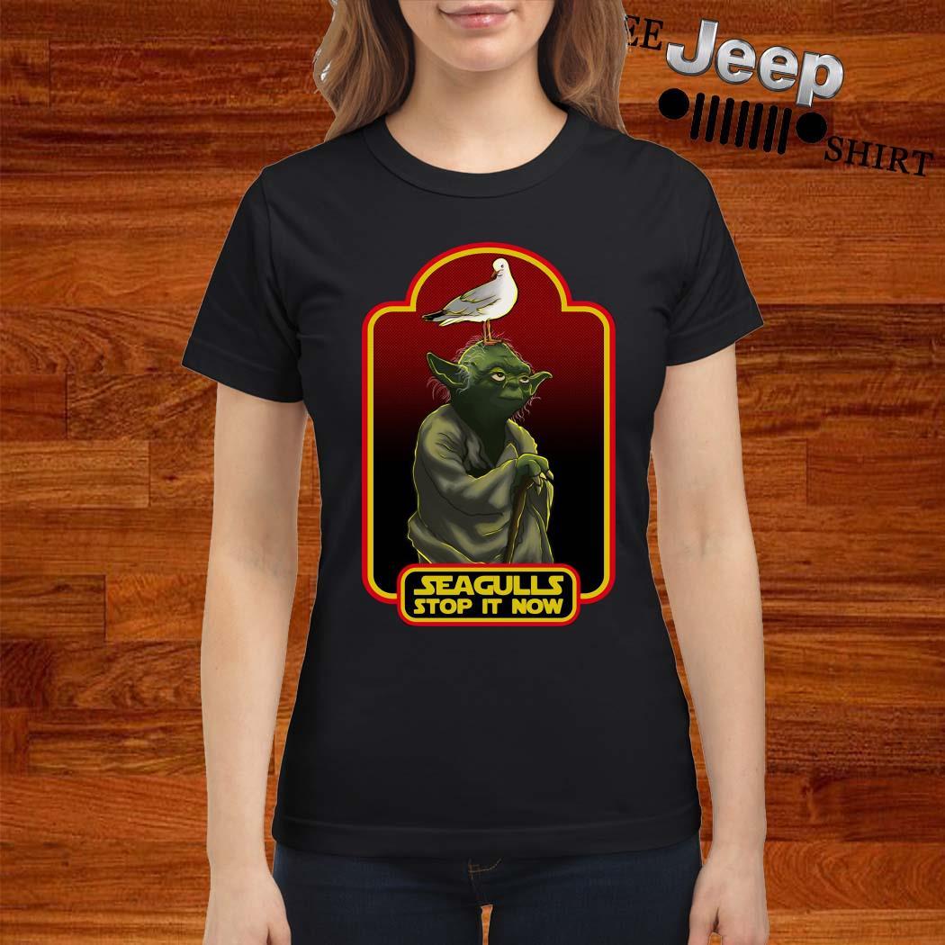 Yoda Seagulls Stop It Now Ladies Shirt