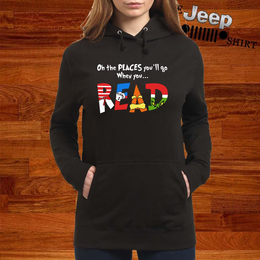 Dr. Seuss Oh The Places You'll Go When You Read Hoodie