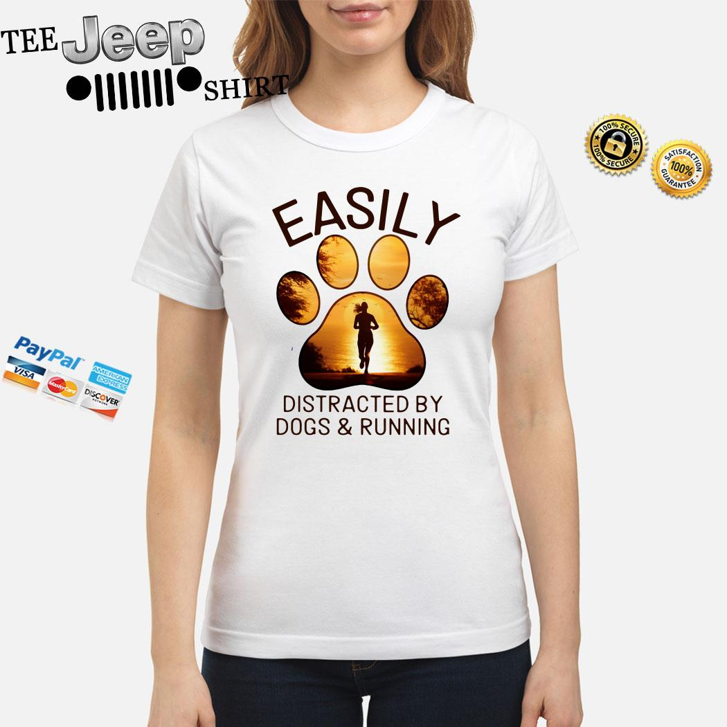 Easily Distracted By Dogs And Running Ladies Shirt