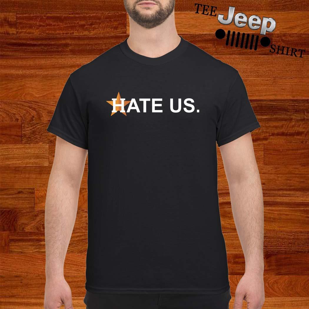 Houston Astros Hate Us Shirt