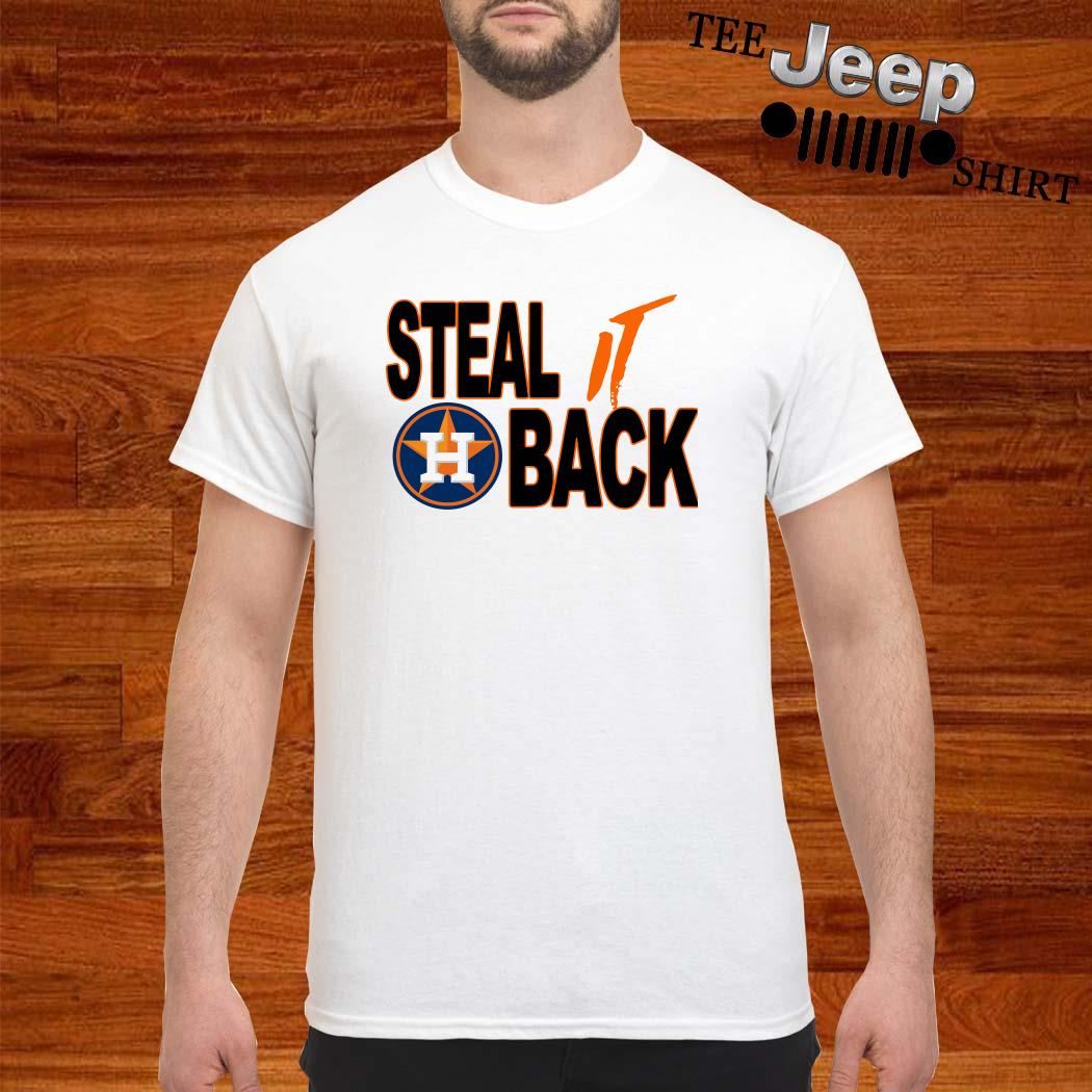 Houston Astros Steal It Back Shirt