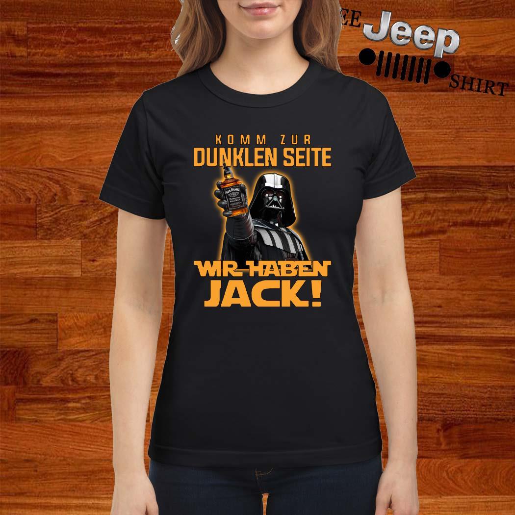 Komm Zur Dunklen Seite Wir Jack Ladies Shirt