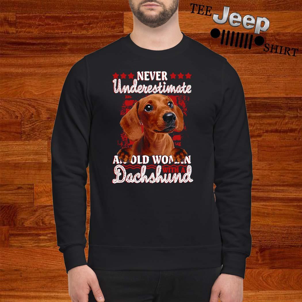 Never Underestimate An Old Woman Dachshund Sweatshirt