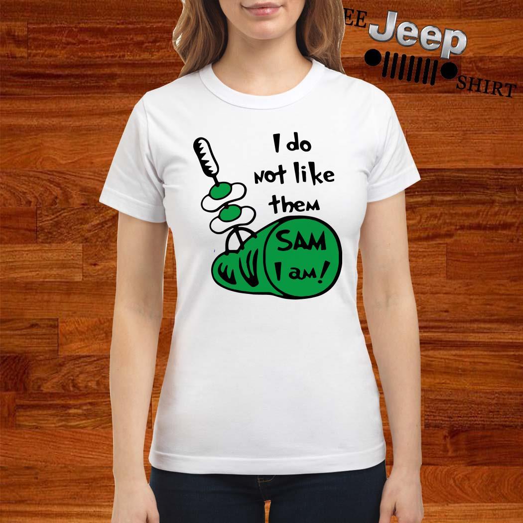 I Do Not Like Them Sam I Am Green Eggs And Ham Ladies Shirt