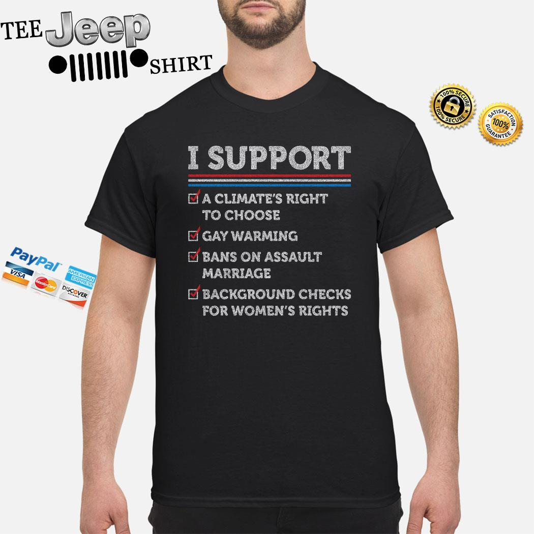I Support A Climate's Right To Choose Shirt