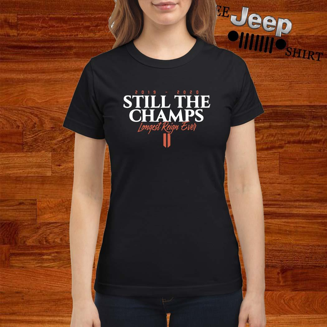 2019 2020 Still The Champs Longest Reign Ever Ladies Shirt