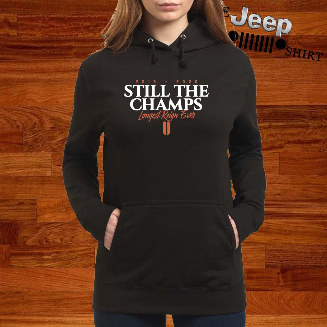 2019 2020 Still The Champs Longest Reign Ever Women Hoodie