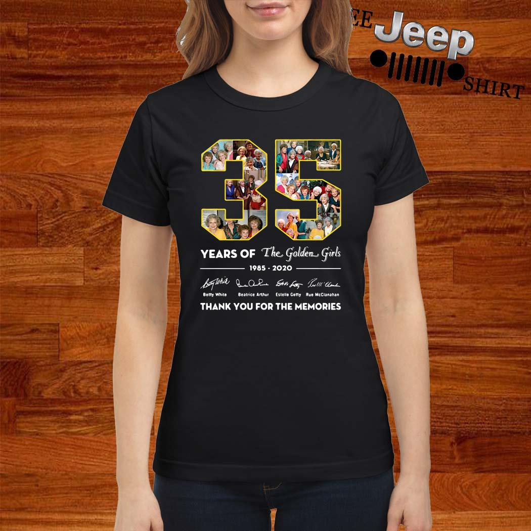 35 Years Of The Golden Girls 1985 2020 Thank You For The Memories Ladies Shirt