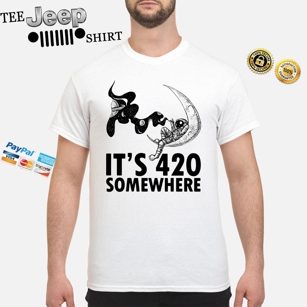 Astronaut It's 420 Somewhere Shirt